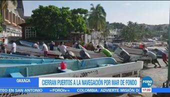 noticias, forotv, Cierran, puertos a la navegación, mar de fondo, Oaxaca