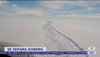 noticias, televisa, Se separa, iceberg gigante, bloque de hielo, Antártida