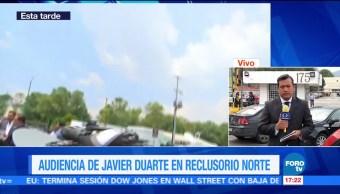 Decretan, receso, audiencia de Javier Duarte, Reclusorio Norte