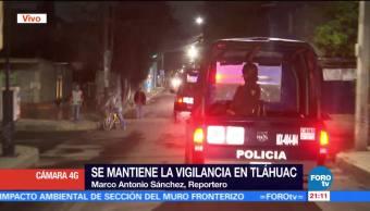 Mantienen, Vigilancia, Tláhuac, Enfrentamiento, Operativo, Enfrentamiento