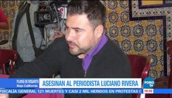 Matan Periodista Luciano Rivera Baja California Fue Asesinado