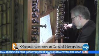 Ofrecerán, conciertos, Catedral, Metropolitana