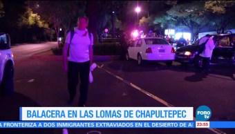 Se registra balacera en Lomas de Chapultepec