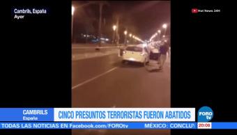 Revelan imágenes del operativo en Cambrils donde 5 terroristas fueron abatidos
