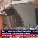Quedan inhabilitadas 17 mil casas por sismo de 8.2 grados en Chiapas