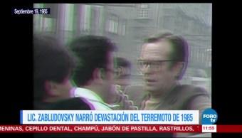Zabludovsky narró la devastación del terremoto de 1985