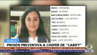 Dictan Prisión Preventiva Chofer Cabify Vinculado Desaparición Mujer