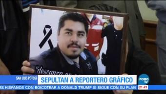 Sepultan al reportero gráfico asesinado en SLP