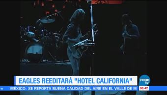 #LoEspectaculardeME: Eagles reeditará 'Hotel California'