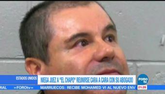 Juez niega a 'El Chapo' reunirse cara a cara con su abogado
