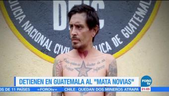 Detienen en Guatemala al 'Mata novias'