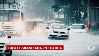 Granizada en Toluca y lluvia intensa en la CDMX