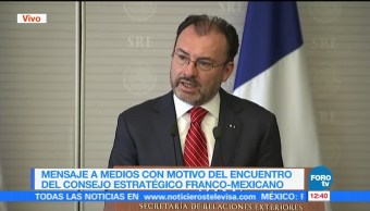 Videgaray ofrece mensaje a medios tras encuentro del Consejo Estratégico Franco-Mexicano