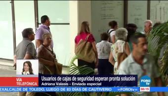 Usuarios de cajas de seguridad en Cancún esperan pronta solución