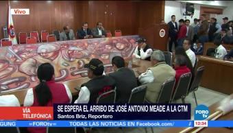 Se espera el arribo de José Antonio Meade a la CTM