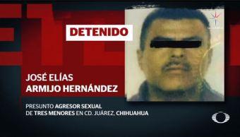 detienen presunto asesino agresor sexual menores ciudad juarez