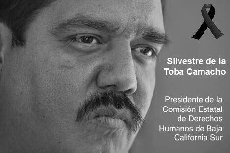 CADHAC CONDENA EL ASESINATO DEL OMBDUSMAN SILVESTRE DE LA TOBABAJA CALIFORNIA SUR, MÉXICO
