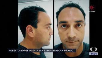 Roberto Borge acepta ser extraditado a México