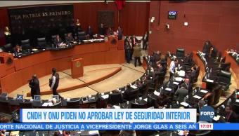 CNDH y ONU piden al Senado no aprobar Ley de Seguridad Interior