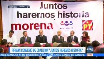 Firman convenio de coalición 'Juntos Haremos Historia'