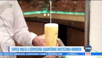 Cofece multa a Cervecería Cuauhtémoc Moctezuma Heineken