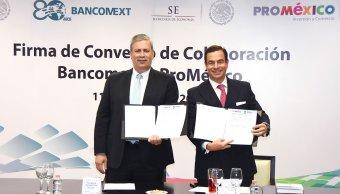 Bancomext y ProMéxico impulsarán exportaciones de empresas mexicanas