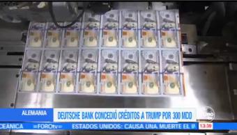 Revelan Deutsche Bank Concede Créditos Trump 300 Mdd