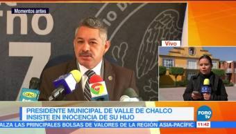 Presidente municipal de Valle de Chalco insiste en inocencia de su hijo