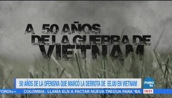 50 Años Ofensiva Marcó Derrota Eu Vietnam
