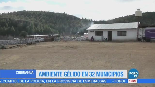 Ambiente gélido en 32 municipios en Chihuahua