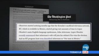 AMLO podría estar recibiendo apoyo de Rusia: The Washington Post