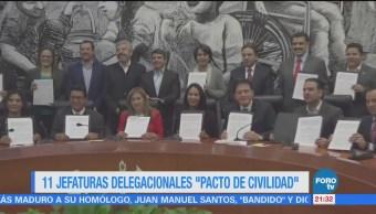 Firman 11 delegados 'Pacto de Civilidad' en la CDMX