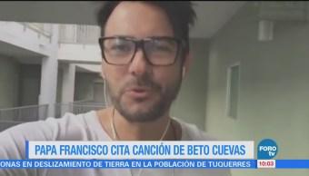 #LoEspectaculardeME: Papa Francisco cita canción de Beto Cuevas