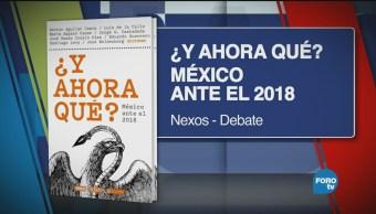 México Ante 2018 Y Ahora Qué México Ante El 2018