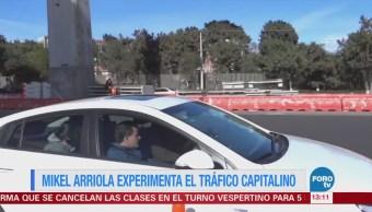 Mikel Arriola experimenta el tráfico capitalino