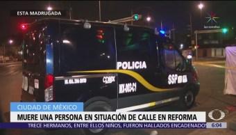 Muere una persona en situación de calle en Reforma, CDMX