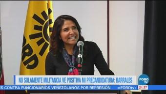 No solamente militancia ve positiva mi precandidatura: Barrales