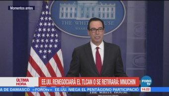 Steven Mnuchin espera una renegociación del TLCAN con México y Canadá