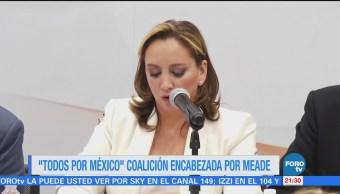 """""""Todos por México"""" coalición encabezada por Meade"""