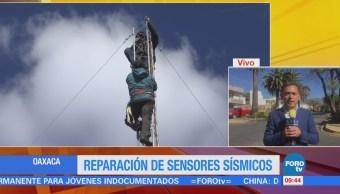 Continúa la reparación de sensores sísmicos en Oaxaca