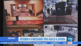 Detienen a 9 mexicanos tras asalto a joyería en Uruguay
