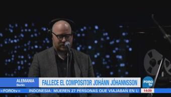 Fallece el compositor Johánn Jóhannsson en Alemania