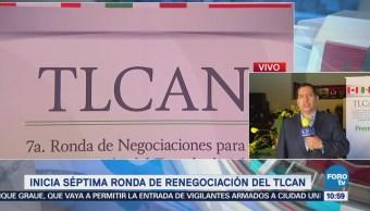 Inicia séptima ronda de renegociación del TLCAN