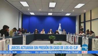 Jueces actuarán sin presión en caso de los 43: CJF