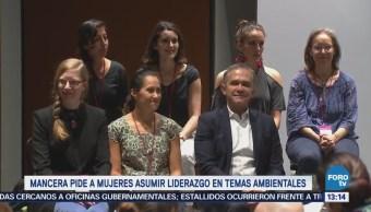 Mancera pide a mujeres asumir liderazgo en temas ambientales