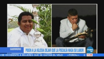 Piden Iglesia Permitir Fiscalía Guerrero Trabajo