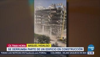 Se derrumba edificio en construcción en la delegación Miguel Hidalgo, CDMX