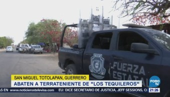 Abaten a lugarteniente del jefe de Los Tequileros en Guerrero