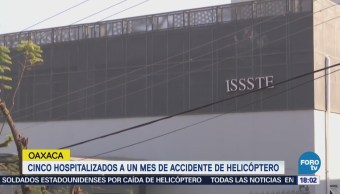Cinco hospitalizados a un mes del accidente de helicóptero en Oaxaca