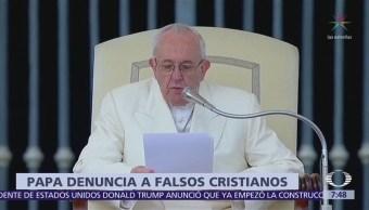 El papa Francisco denuncia existencia de falsos cristianos